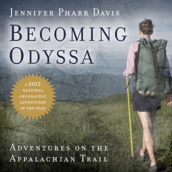 Download Becoming Odyssa: Adventures on the Appalachian Trail by Jennifer Pharr Davis