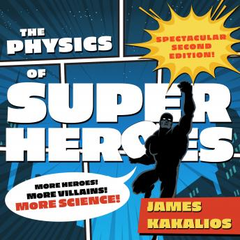 Physics of Superheroes: More Heroes! More Villains! More Science! Spectacular Second Edition details