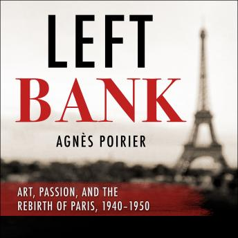 Left Bank: Art, Passion, and the Rebirth of Paris, 1940-50 details