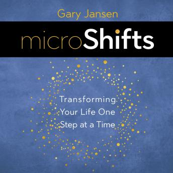 MicroShifts: Transforming Your Life One Step at a Time