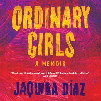 Ordinary Girls: A Memoir Audiobook Free Download Online
