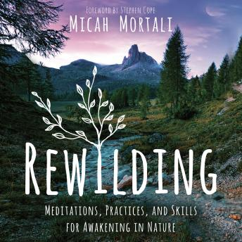 Rewilding: Meditations, Practices, and Skills for Awakening in Nature details