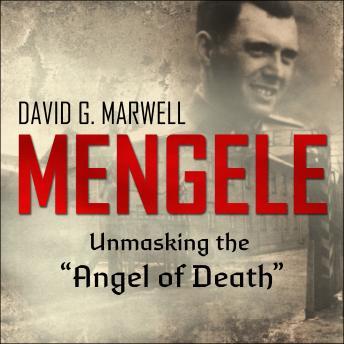 Mengele: Unmasking the 'Angel of Death' Audiobook Free Download Online