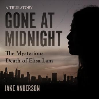 Download Gone at Midnight: The Mysterious Death of Elisa Lam by Jake Anderson