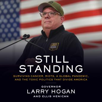 Still Standing: Surviving Cancer, Riots, a Global Pandemic, and the Toxic Politics that Divide America Audiobook Free Download Online
