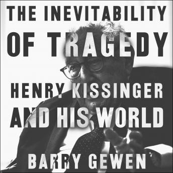 The Inevitability of Tragedy: Henry Kissinger and His World Audiobook Free Download Online