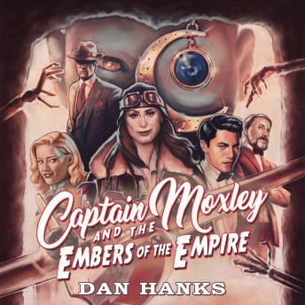 Captain Moxley and the Embers of the Empire details