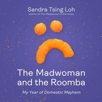 Madwoman and the Roomba: My Year of Domestic Mayhem details