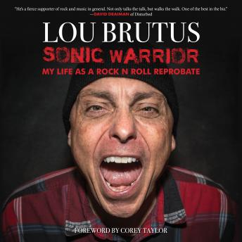 Sonic Warrior: My Life as a Rock N Roll Reprobate: Tales of Sex, Drugs, and Vomiting at Inopportune Moments details