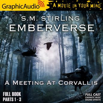 A Meeting In Corvallis [Dramatized Adaptation]: Emberverse 3