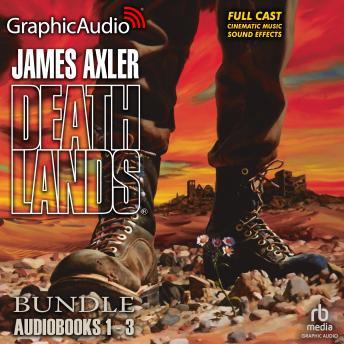 Deathlands 1-3 Bundle [Dramatized Adaptation]