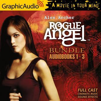 Rogue Angel 1-3 Bundle [Dramatized Adaptation]: Alex Archer