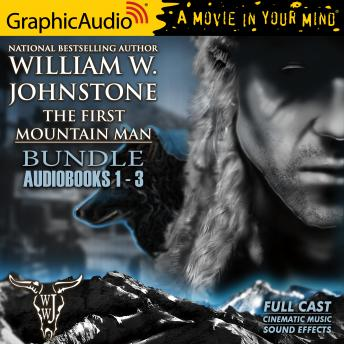 The First Mountain Man 1-3 Bundle [Dramatized Adaptation]