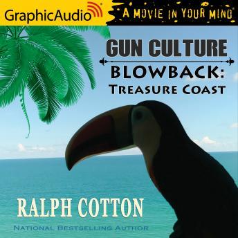 Blowback - Treasure Coast [Dramatized Adaptation]: Gun Culture 3
