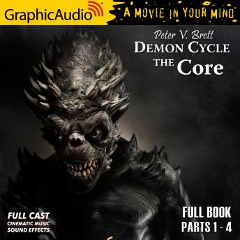 The Core [Dramatized Adaptation]: Demon Cycle 5
