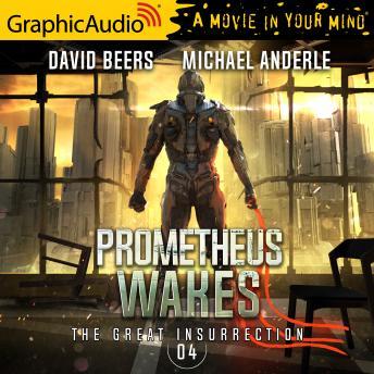 Prometheus Wakes [Dramatized Adaptation]: The Great Insurrection 4