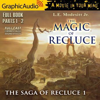 The Magic of Recluce [Dramatized Adaptation]: The Saga Of Recluce 1