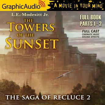 The Towers of the Sunset [Dramatized Adaptation]: The Saga Of Recluce 2