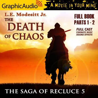 The Death of Chaos [Dramatized Adaptation]: The Saga Of Recluce 5