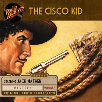 The Cisco Kid, Volume 3