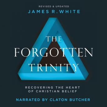Download Forgotten Trinity: Recovering the Heart of Christian Belief by James R. White