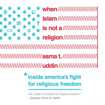 Download When Islam is Not a Religion: Inside America's Fight for Religious Freedom by Asma T. Uddin