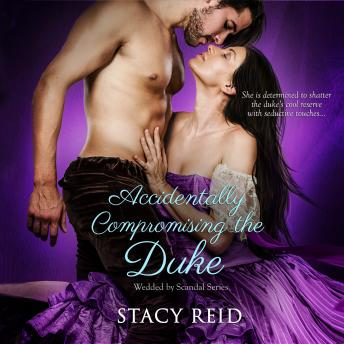 Accidentally Compromising the Duke, Stacy Reid