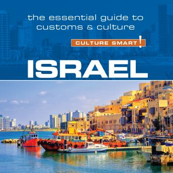Israel - Culture Smart!: The Essential Guide to Customs & Culture, Jeffrey Geri