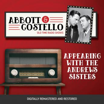 Abbott and Costello: Appearing with the Andrews Sisters, Audio book by John Grant