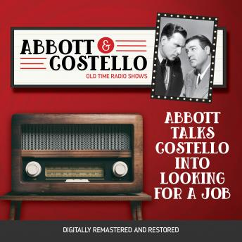 Abbott and Costello: Abbott Talks Costello into Looking for a Job, Audio book by John Grant