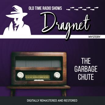 Dragnet: The Garbage Chute