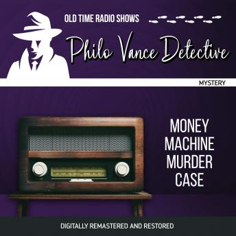 Philo Vance Detective: Money Machine Murder Case