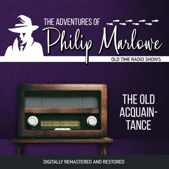 The Adventures of Philip Marlowe: The Old Acquainance