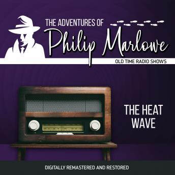 The Adventures of Philip Marlowe: The Heat Wave