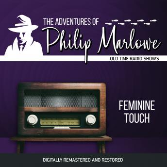 The Adventures of Philip Marlowe: Feminine Touch