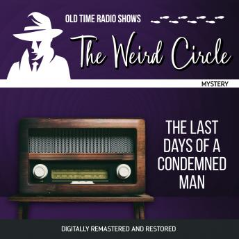 The Weird Circle: The Last Days of a Condemned Man