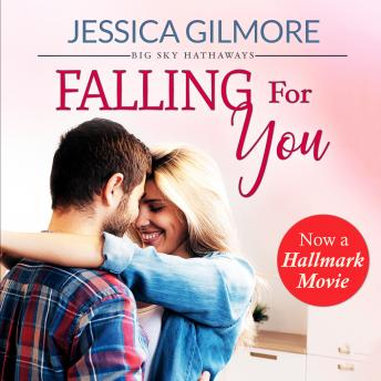 Falling for You: Inspired the Hallmark Channel Original Movie