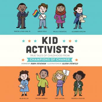 Download Kid Activists: True Tales of Childhood from Champions of Change by Robin Stevenson