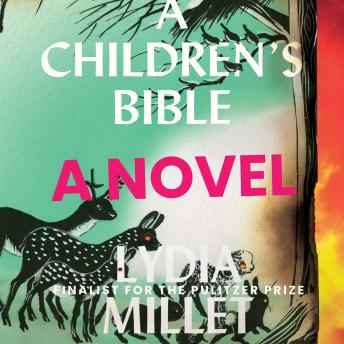 Children's Bible, Lydia Millet