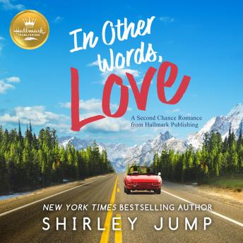 In Other Words, Love: A Second Chance Romance from Hallmark Publishing sample.