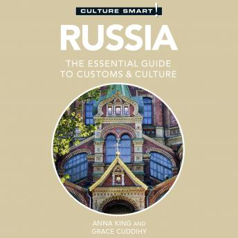 Download Russia - Culture Smart!: The Essential Guide to Customs & Culture by Anna King, Grace Cuddihy