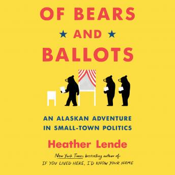 Of Bears and Ballots: An Alaskan Adventure in Small-Town Politics details