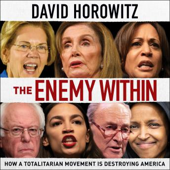 Enemy Within: How a Totalitarian Movement is Destroying America details