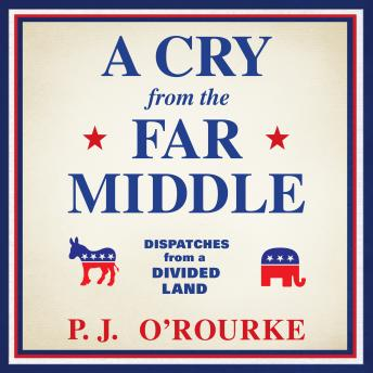 Cry from the Far Middle: Dispatches from a Divided Land details