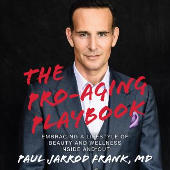The Pro-Aging Playbook: Embracing a Lifestyle of Beauty and Wellness Inside and Out