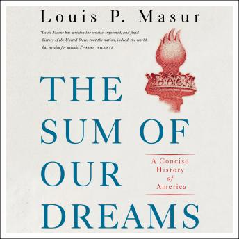 The Sum of Our Dreams: A Concise History of America