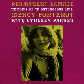 Permanent Damage: Memoirs of an Outrageous Girl
