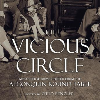 The Vicious Circle: Mysteries & Crime Stories from the Algonquin Round Table