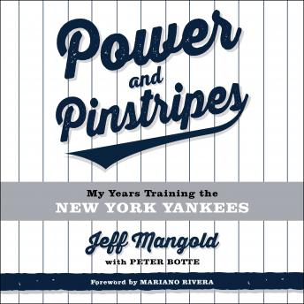 Power and Pinstripes: Untold Stories of Berra, the Boss, and Building a Yankees Dynasty