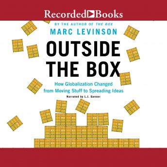 Outside the Box: How Globalization Changed from Moving Stuff to Spreading Ideas